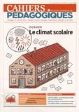 Michèle Amiel et Thomas Dequin - Cahiers pédagogiques N° 523, Septembre-oc : Le climat scolaire.