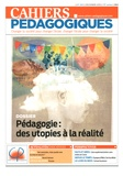 Cécile Blanchard et Yannick Mével - Cahiers pédagogiques N° 525, décembre 201 : Pédagogie : des utopies à la réalité.