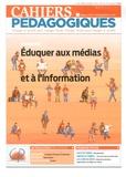 Emilie Kochert - Cahiers pédagogiques N° 536, mars-avril 2 : Eduquer aux médias et à l'information.