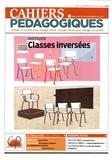 Françoise Colsaët et Héloïse Dufour - Cahiers pédagogiques N° 537, mai 2017 : Classes inversées.