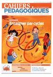 Maëliss Rousseau et Céline Walkowiak - Cahiers pédagogiques N° 543, février 2018 : Enseigner par cycles.