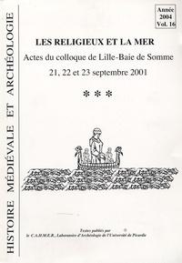 Philippe Racinet - Histoire médiévale et archéologie N° 16/2004 : Les religieux et la mer.