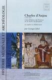 Georges Jehel - Histoire médiévale et archéologie N° 18/2005 : Charles d'Anjou (1226-1285) - Un capétien en Méditerranée.