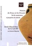 Philippe Bujak - Histoire médiévale et archéologie N° 26/2013 : Histoire de Dreux et du Drouais - Etat des connaissances et perspectives de recherche.