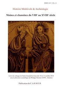 Philippe Racinet - Histoire médiévale et archéologie N° 33/2019 : Moines et chanoines du VIIIe au XVIIIe siècle.