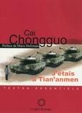 Cai Chongguo - J'étais à Tian'anmen.