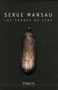 Rhonealpesinfo.fr Serge Mansau - Les formes du vide Image