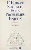 Caire - L'Europe sociale - Faits, problèmes, enjeux.