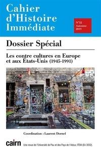 Laurent Dornel - Cahier d'histoire immédiate N° 52, automne 2019 : Les contre cultures en Europe et aux Etats-Unis (1945-1991).