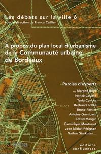 Francis Cuillier - Les débats sur la ville N° : A propos du plan local d'urbanisme de la Communauté urbaine de Bordeaux.
