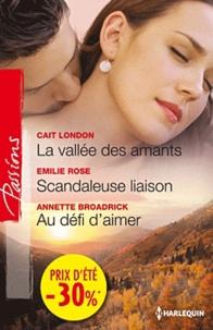 Cait London - La vallée des amants - Scandaleuse liaison - Au défi d'aimer.