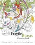 Caitlin Condell - Fragile beasts colouring book 40 grotesque designs from cooper hewitt, smithsonian design museum.