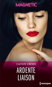Caitlin Crews - Hotel Temptation Tome 3 : Ardente liaison.