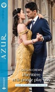 Caitlin Crews - L'héritière et le prince play-boy.