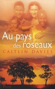 Caitlin Davies - Au pays des roseaux.