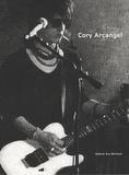 Caitlin Jones - Cory Arcangel - Une autre fête qui se prépare : l'art de Cory Arcangel, édition bilingue français-anglais.