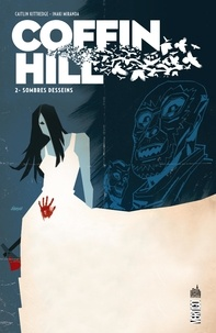 Caitlin Kittredge et Inaki Miranda - Coffin Hill Tome 2 : Sombres desseins.