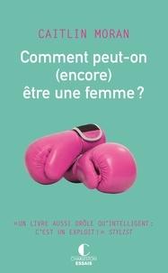 Comment peut-on (encore) être une femme ?.pdf