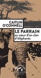 Caitlin O'Connell - Le Parrain, au coeur d'un clan d'éléphants.