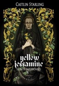 Caitlin Starling - Yellow Jessamine - Secrets empoisonnés.