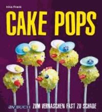 Cake Pops - Zum Vernaschen fast zu schade.