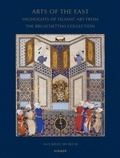 Cakir phillip Filiz - Arts of the east: highlights of islamic art from the Bruschettini collection.