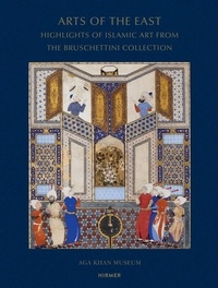 Arts of the east: highlights of islamic art from the Bruschettini collection.pdf