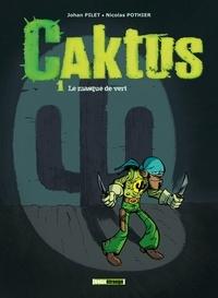 Nicolas Pothier - Caktus Tome 01 : Le masque vert.