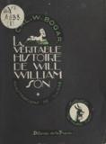 Cal. W. Bogar et L. Logé - La véritable histoire de Will Williamson.