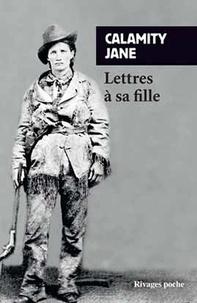 Calamity Jane - Lettres à sa fille.