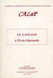 Christian Hudelot - CALaP N° 14, 1er semestre : Le langage à l'Ecole Maternelle.