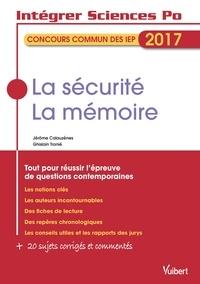 Calauzènes et Jérôme Calauzènes - La sécurité, la mémoire - Concours commun des IEP 2017 - Tout pour réussir l'épreuve de questions contemporaines.