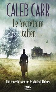 Caleb Carr - Le secrétaire italien.