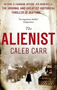 Caleb Carr - The Alienist - Book 1.