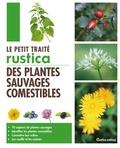 Calenduline et Christophe Monplaisir - Le Petit traité Rustica des plantes sauvages comestibles.