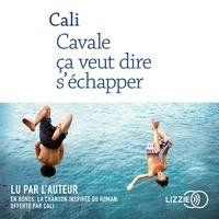 Cali - Cavale ça veut dire s'échapper - Avec en bonus la chanson inspirée du roman.