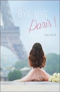 Cali Keys - Bye bye Paris !.