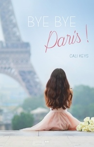 Cali Keys - Bye Bye Paris!.