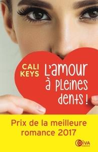 Cali Keys - L'amour à pleine dents !.
