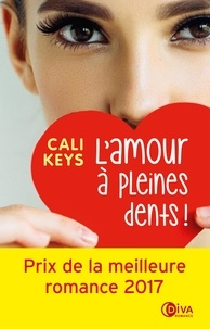 Cali Keys - L'amour à pleine dents !.