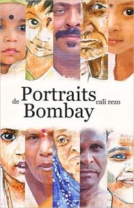 Cali Rézo - Portraits de Bombay.