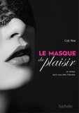 Cali Rise - Le masque du plaisir.