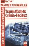 Câlin Lazar - Pratique courante en Traumatismes Crânio-Faciaux.