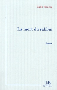 Calin Neacsu - La mort du rabbin.