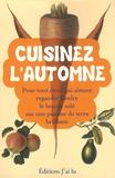Caline Augé et Clémentine Virault - Cuisinez l'automne.