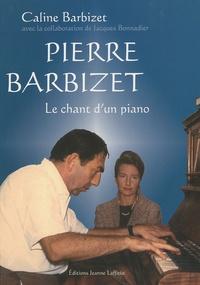 Accentsonline.fr Pierre Barbizet - Le chant d'un piano Image