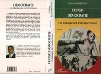 Calixte Baniafouna - Congo démocratie - Tome 1, Les déboires de l'apprentissage.