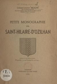 Calixte-Laurent Broche - Petite monographie sur Saint-Hilaire d'Ozilhan.