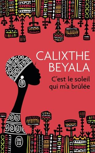 Calixthe Beyala - C'est le soleil qui m'a brûlée.