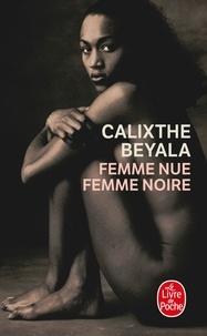 Calixthe Beyala - Femme nue, femme noire.
